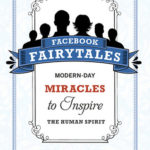 [PDF] [EPUB] Facebook Fairytales: Modern-Day Miracles to Inspire the Human Spirit Download