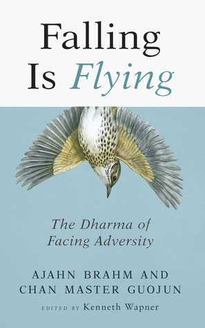 [PDF] [EPUB] Falling is Flying: The Dharma of Facing Adversity Download by Ajahn Brahm
