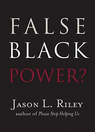 [PDF] [EPUB] False Black Power? (New Threats to Freedom Series) Download by Jason L. Riley