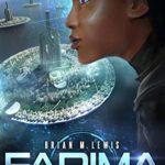 [PDF] [EPUB] Farima: An Afrofuturist Sci-Fi Adventure (The Homo Maximus Saga Book 1) Download