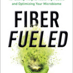 [PDF] [EPUB] Fiber Fueled: The Plant-Based Gut Health Program for Losing Weight, Restoring Your Health, and Optimizing Your Microbiome Download