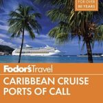 [PDF] [EPUB] Fodor's Caribbean Cruise Ports of Call (Full-color Travel Guide) Download