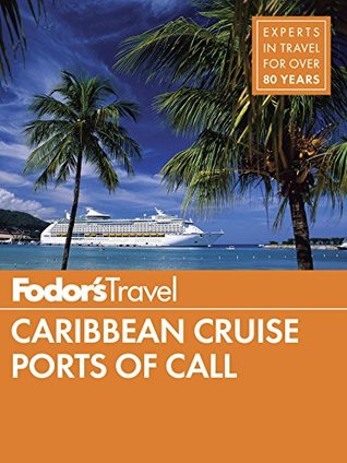 [PDF] [EPUB] Fodor's Caribbean Cruise Ports of Call (Full-color Travel Guide) Download by Fodor's Travel Publications Inc.