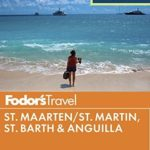 [PDF] [EPUB] Fodor's In Focus St. Maarten St. Martin, St. Barth and Anguilla (Full-color Travel Guide) Download