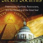 [PDF] [EPUB] Founding Fathers, Secret Societies: Freemasons, Illuminati, Rosicrucians, and the Decoding of the Great Seal Download