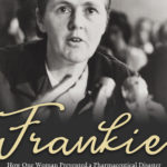 [PDF] [EPUB] Frankie: How One Woman Prevented a Pharmaceutical Disaster Download