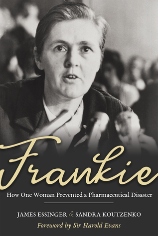 [PDF] [EPUB] Frankie: How One Woman Prevented a Pharmaceutical Disaster Download by James Essinger