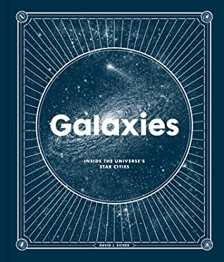 [PDF] [EPUB] Galaxies: Inside the Universe's Star Cities Download by David J Eicher