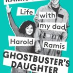 [PDF] [EPUB] Ghostbuster's Daughter: Life with My Dad, Harold Ramis Download