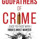 [PDF] [EPUB] Godfathers of Crime: Face to Face with India's Most Wanted Download