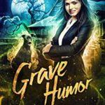 [PDF] [EPUB] Grave Humor (Magical Romantic Comedies, #10) Download