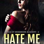[PDF] [EPUB] Hate Me (Weissmore Academy, #2) Download