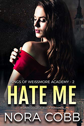 [PDF] [EPUB] Hate Me (Weissmore Academy, #2) Download by Nora Cobb