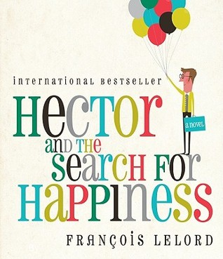 [PDF] [EPUB] Hector and the Search for Happiness Download by François Lelord