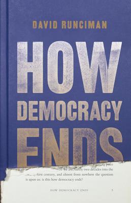 [PDF] [EPUB] How Democracy Ends Download by David Runciman