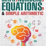 [PDF] [EPUB] How To Learn And Memorize Math, Numbers, Equations, And Simple Arithmetic (Magnetic Memory Series) Download