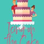 [PDF] [EPUB] Icing on the Cake (Wild Wedding, #2) Download