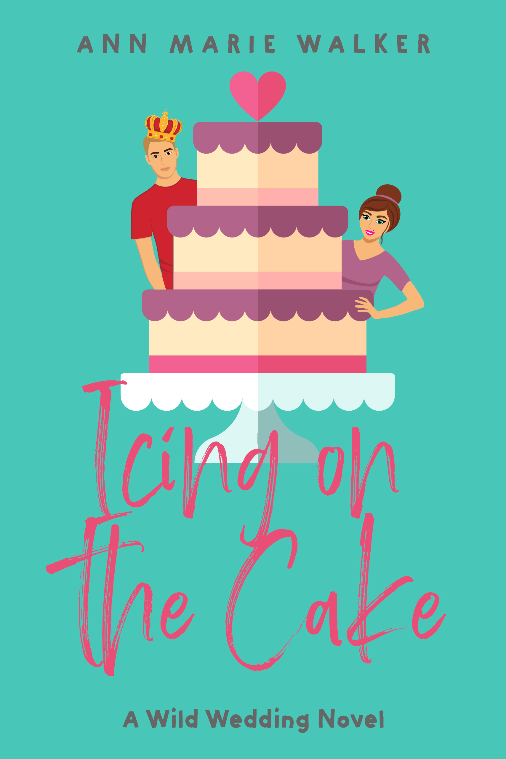 [PDF] [EPUB] Icing on the Cake (Wild Wedding, #2) Download by Ann Marie Walker