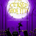 [PDF] [EPUB] If the Cursed Shoe Fits (Once Upon a Witch, #1) Download