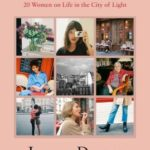 [PDF] [EPUB] In Paris: 20 Women on Life in the City of Light Download