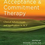 [PDF] [EPUB] Innovations in Acceptance and Commitment Therapy: Clinical Advancements and Applications in ACT Download