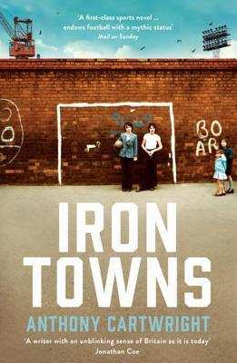 [PDF] [EPUB] Iron Towns Download by Anthony Cartwright