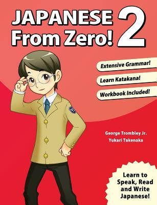 [PDF] Japanese From Zero! 2: Proven Methods to Learn Japanese for Students and Professionals with integrated Workbook Download by George Trombley