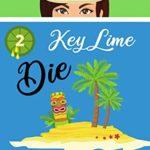[PDF] [EPUB] Key Lime Die (Key Lime Cozy Mysteries Book 2) Download
