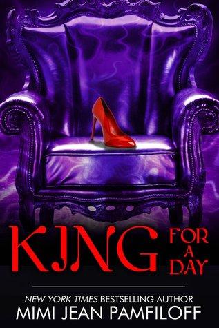 [PDF] [EPUB] King for a Day (The King Trilogy, #2) Download by Mimi Jean Pamfiloff