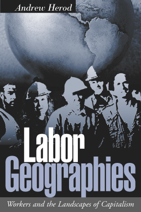 [PDF] [EPUB] Labor Geographies: Workers and the Landscapes of Capitalism Download by Andrew Herod