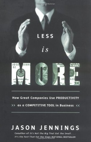 [PDF] [EPUB] Less Is More: How Great Companies Use Productivity As a Competitive Tool in Business Download by Jason Jennings