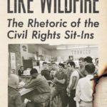 [PDF] [EPUB] Like Wildfire: The Rhetoric of the Civil Rights Sit-Ins Download