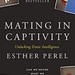 [PDF] [EPUB] Mating in Captivity: Unlocking Erotic Intelligence Download
