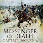 [PDF] [EPUB] Messenger of Death: Captain Nolan and the Charge of the Light Brigade Download