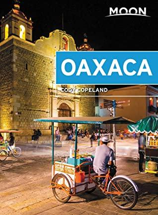 [PDF] [EPUB] Moon Oaxaca (Travel Guide) Download by Cody Copeland