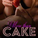 [PDF] [EPUB] More Than Cake: A Plus Size BBW Romance Download