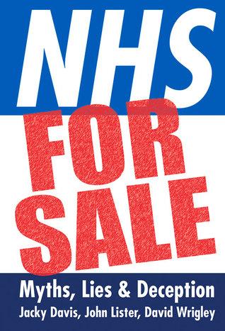 [PDF] [EPUB] NHS for Sale: Myths, Lies Deception Download by Jacky  Davis