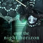 [PDF] [EPUB] Over the Night Horizon Download