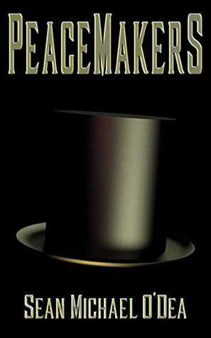[PDF] [EPUB] Peacemakers (Peacemaker Origins Book 1) Download by Sean Michael O'Dea