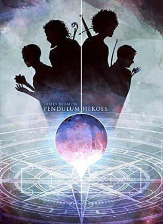 [PDF] [EPUB] Pendulum Heroes (Pendulum Heroes #1) Download by James Beamon