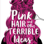 [PDF] [EPUB] Pink Hair and Other Terrible Ideas Download