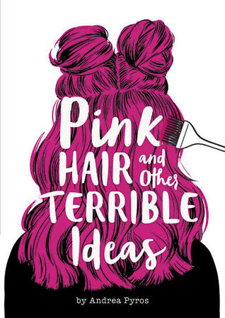 [PDF] [EPUB] Pink Hair and Other Terrible Ideas Download by Andrea Pyros