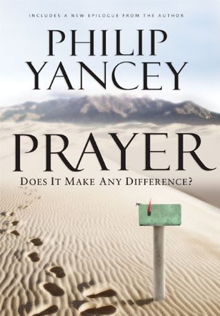 [PDF] Prayer: Does It Make Any Difference? Download by Philip Yancey