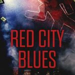 [PDF] [EPUB] Red City Blues (C.T. Ferguson #3.6) Download