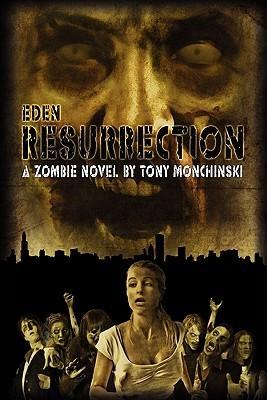 [PDF] [EPUB] Resurrection (Eden #3) Download by Tony Monchinski