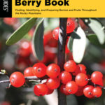 [PDF] [EPUB] Rocky Mountain Berry Book: Finding, Identifying, and Preparing Berries and Fruits Throughout the Rocky Mountains Download