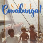 [PDF] [EPUB] Sail Cowabunga!: A Family's 10 Years at Sea Download