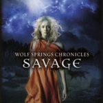 [PDF] [EPUB] Savage (Wolf Springs Chronicles, #3) Download