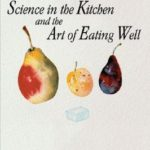 [PDF] [EPUB] Science in the Kitchen and the Art of Eating Well Download