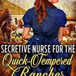 [PDF] [EPUB] Secretive Nurse For The Quick-Tempered Rancher (The Love of Low Valley, 3) Download
